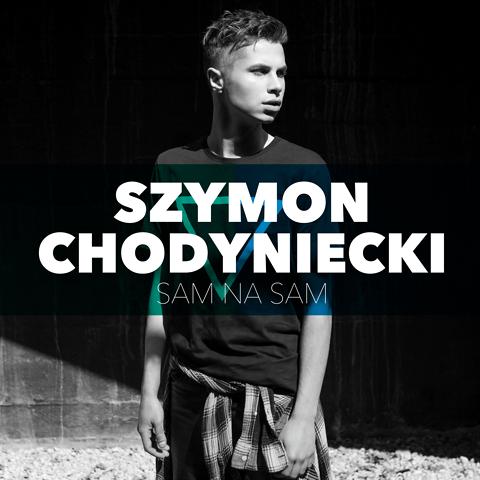 """"""" Sam na sam """" – nowy  singiel Szymona Chodynieckiego"""
