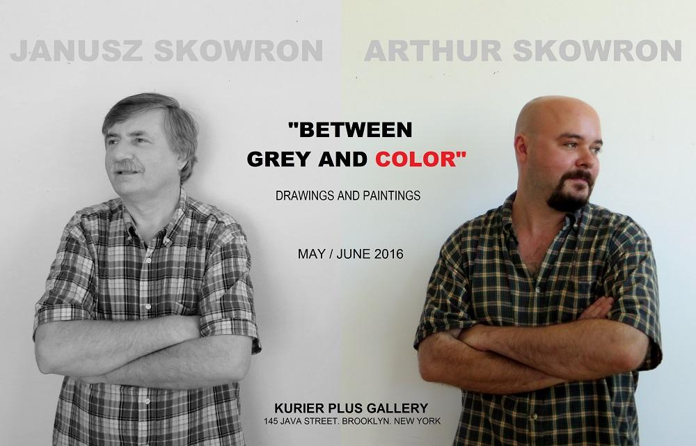 "Janusz Skowron i Arthur Skowron: ""Between Grey and Color- rysunek i malarstwo"""