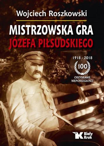 """""""Mistrzowska gra Józefa Piłsudskiego"""""""