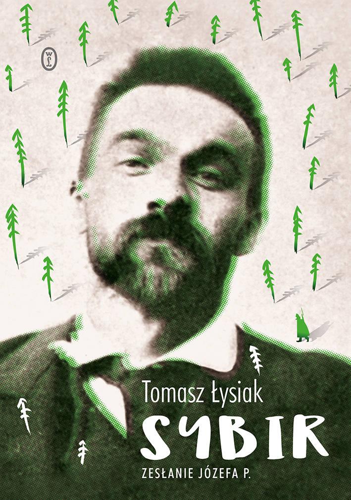 "Tomasz Łysiak ""Sybir. Zesłanie Józefa P."" POLECAMY!"