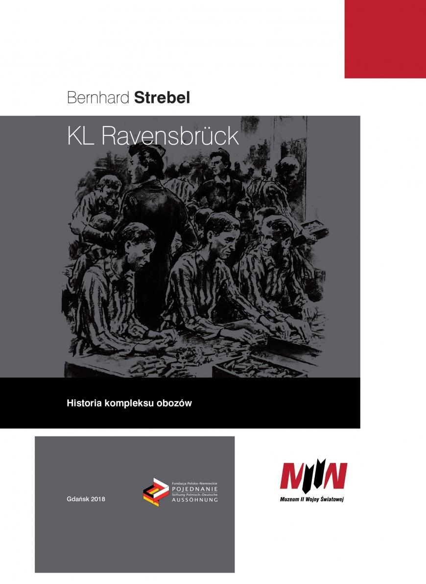 """""""KL Ravensbrueck. Historia kompleksu obozów. Świetna monografia o funkcjonowaniu niemieckiego obozu koncentracyjnego i dramacie więźniów, głównie kobiet"""