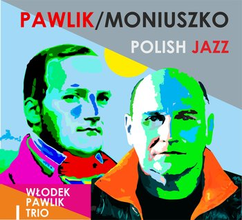 """Premiera koncertowa płyty """"Pawlik/Moniuszko – Polish Jazz"""""""