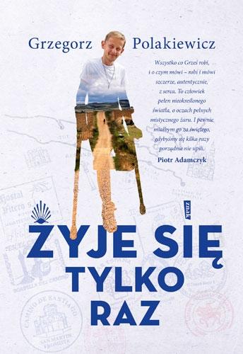 """Premiera książki """"Żyje się tylko raz"""" G. Polakiewicza"""