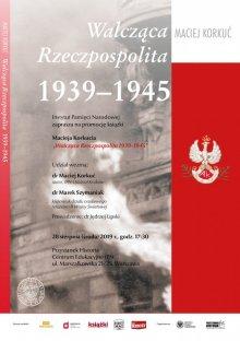 """Promocja książki Macieja Korkucia """"Walcząca Rzeczpospolita 1939-1945"""""""