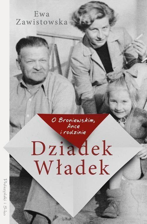 """Ewa Zawistowska i jej książka """"Dziadek Władek. O Broniewskim, Ance i rodzinie"""""""